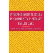Interprofessional issues in community and primary health care by John Carrier