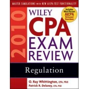 Wiley CPA Exam Review 2010: Regulation by Patrick R. Delaney