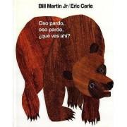 Oso Pardo, Oso Pardo, Que Ves Ahi? by Bill Martin
