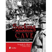 Sacking Aladdin's Cave: Plundering Goring's Nazi War Trophies by Kenneth D. Alford