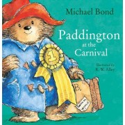 Paddington at the Carnival by Michael Bond