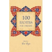 100 Hadiths for Children by Erol Erg