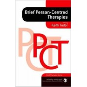 Brief Person-Centred Therapies by Keith Tudor