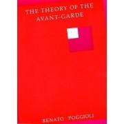 The Theory of the Avant-Garde by Renato Poggioli