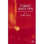Turkey Since 1970 by Debbie Lovatt