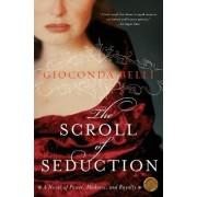 The Scroll of Seduction by Gioconda Belli