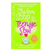 Chicken Soup for the Teenage Soul: Stories of Life Love and Learning