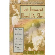 Lest Innocent Blood be Shed by Philip P. Hallie