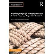 Exploring Language Pedagogy Through Second Language Acquisition Research by Rod Ellis