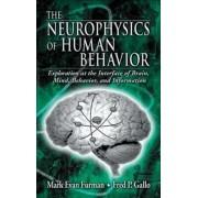 The Neurophysics of Human Behavior by Mark E. Furman
