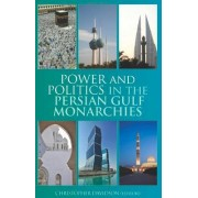 Power and Politics in the Persian Gulf Monarchies by Christopher Davidson