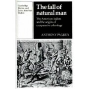The Fall of Natural Man by Mr. Anthony Pagden