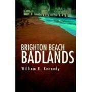 Brighton Beach Badlands by William R Kennedy