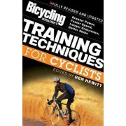 Bicycling Magazine's Training Techniques for Cyclists (Revised by Ben Hewitt