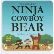 The Legend of Ninja Cowboy Bear by David Bruins