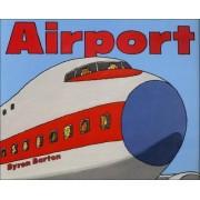 Airport by Byron Barton