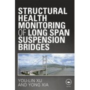 Structural Health Monitoring of Long-Span Suspension Bridges by You Lin Xu