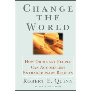 Change the World by Robert E. Quinn