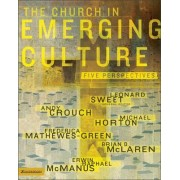 The Church in Emerging Culture by Andrew Crouch