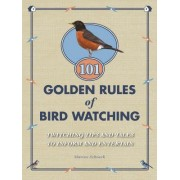 101 Golden Rules of Bird Watching by Marcus Schneck