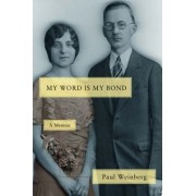 My Word Is My Bond by Paul Weinberg