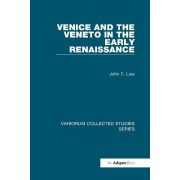 Venice and the Veneto in the Early Renaissance by Dr. John E. Law