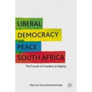 Liberal Democracy and Peace in South Africa 2011 by Pierre Du Toit