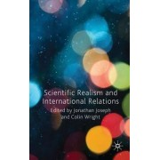 Scientific Realism and International Relations by Jonathan Joseph