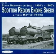 Steam Memories on Shed: Scottish Region Engine Sheds: 23 by Don Beecroft