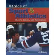 Ethics of Sport and Athletics by Robert C. Schneider