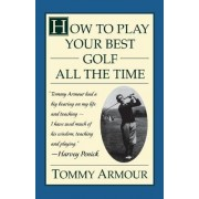 How to Play Your Best Golf by Armour