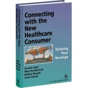 Connecting with the New Healthcare Consumer by David B. Nash