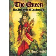 The Queen: The Archetype of Leadership