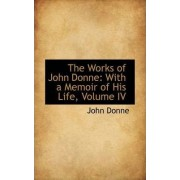 The Works of John Donne by John Donne