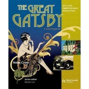AS/A Level English Literature: The Great Gatsby: Teacher Resource Pack by Anne Crow