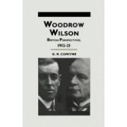 Woodrow Wilson: British Perspectives, 1912 21