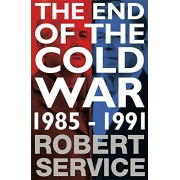 End of the Cold War : 1985-1991(Robert Service)