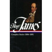 Complete Stories, 1884-1891 by Henry James