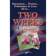 Two Weeks by W H Short