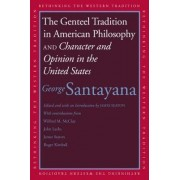 The Genteel Tradition in American Philosophy and Character and Opinion in the United States by George Santayana