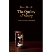 The Quality of Mercy by Etc Peter Brook