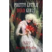 Pretty Little Dead Girls by Mercedes M Yardley