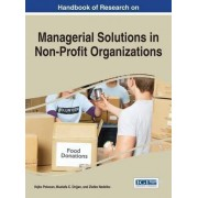 Handbook of Research on Managerial Solutions in Non-Profit Organizations by Vojko Potocan
