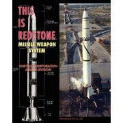 This Is Redstone Missile Weapon System by Chrysler Corporation Missile Division