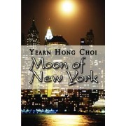 Moon of New York by Yearn Hong Choi