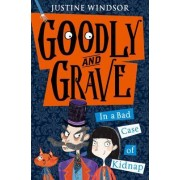Goodly and Grave in A Bad Case of Kidnap by JUSTINE WINDSOR