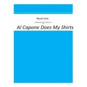 A Novel Unit by Middle School Novel Units Inc. for Al Capone Does My Shirts by Middle School Novel Units Inc