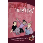 It's Not About The Hunter! by Veronika Martenova Charles
