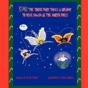 Star the Tooth Fairy Takes a Holiday to Visit Santa at the North Pole! by Dr Lucy Tooth