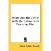 Dante and His Circle by Dante Gabriel Rossetti